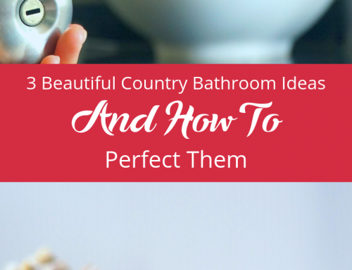 3 Beautiful Country Bathroom Ideas And How To Perfect Them