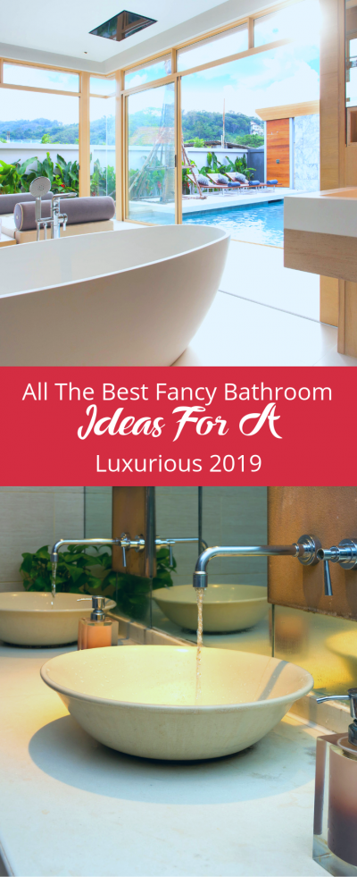 All The Best Fancy Bathroom Ideas For A Luxurious 2019