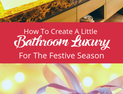 How To Create A Little Bathroom Luxury For The Festive Season