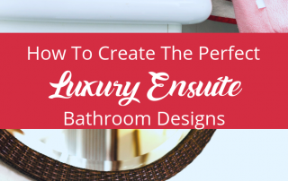 How To Create The Perfect Luxury Ensuite Bathroom Designs (1)