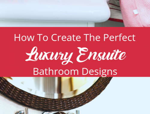 How To Create The Perfect Luxury Ensuite Bathroom Designs
