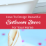 How To Design Beautiful Bathroom Decor For Your Home