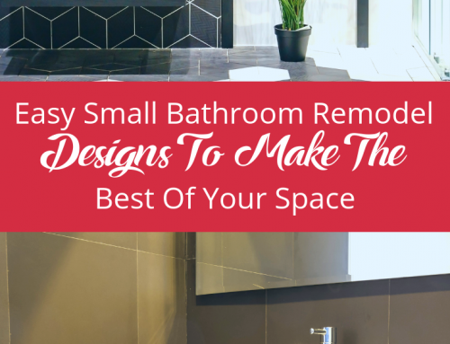 Easy Small Bathroom Remodel Designs To Make The Best Of Your Space