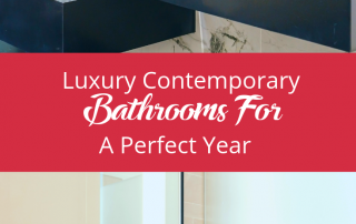 Luxury Contemporary Bathrooms For A Perfect Year