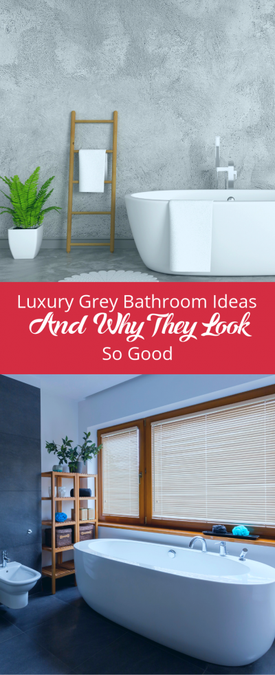 Luxury Grey Bathroom Ideas And Why They Look So Good