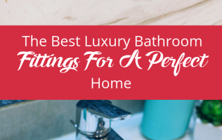 The Best Luxury Bathroom Fittings For A Perfect Home (1)