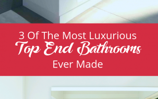 3 Of The Most Luxurious Top End Bathrooms Ever Made (1)