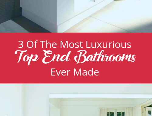 3 Of The Most Luxurious Top End Bathrooms Ever Made