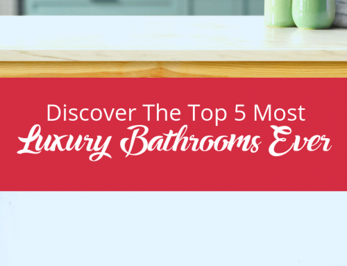 Discover The Top 5 Luxury Bathrooms Ever