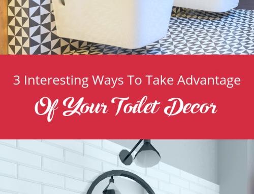 3 Interesting Ways To Take Advantage Of Your Toilet Decor