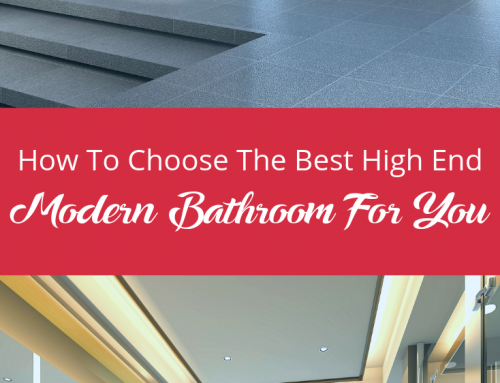 How To Choose The Best High End Modern Bathroom For You