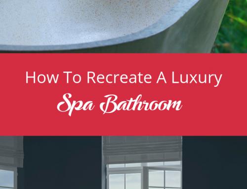 How To Recreate A Luxury Spa Bathroom