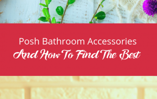 Posh Bathroom Accessories