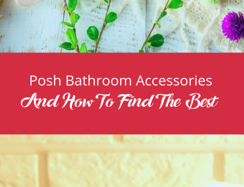 Posh Bathroom Accessories And How To Find The Best
