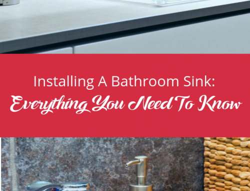 Installing A Bathroom Sink: Everything You Need To Know