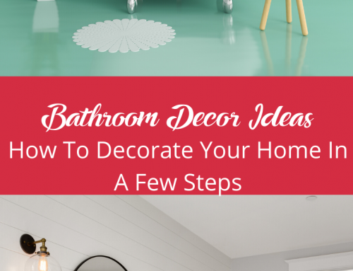 Bathroom Decor Ideas: How To Decorate Your Home In A Few Steps