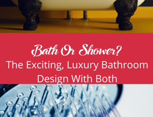 Bath Or Shower? The Exciting, Luxury Bathroom Design With Both!
