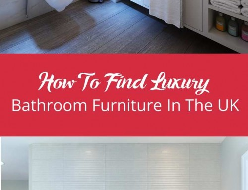 How To Find Luxury Bathroom Furniture In The UK